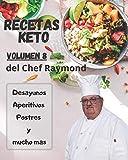 RECETAS Keto del Chef Raymond Volúmen 8: En español, para adelgazar, quemar grasa y fácil para principiantes