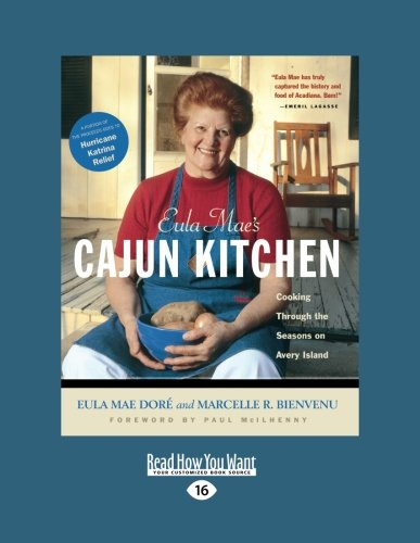 Eula Mae's Cajun Kitchen: Cooking Through the Seasons on Avery Island: Easyread Large Edition
