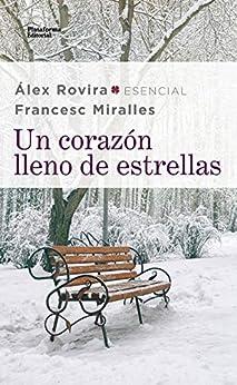 Un corazón lleno de estrellas (Spanish Edition) by [Álex Rovira, Francesc Miralles]