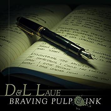 Braving Pulp & Ink