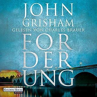 Forderung                   Autor:                                                                                                                                 John Grisham                               Sprecher:                                                                                                                                 Charles Brauer                      Spieldauer: 13 Std. und 57 Min.     779 Bewertungen     Gesamt 4,0