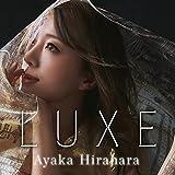 LUXE -リュクス- / 平原綾香