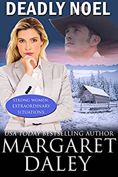 Deadly Noel (Strong Women, Extraordinary Situations Book 5) by [Margaret Daley]