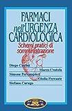 Farmaci nell'urgenza cardiologica. Schemi pratici di somministrazione
