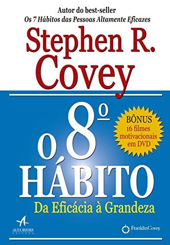 O 8º hábito: da eficácia à grandeza