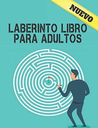 Laberinto Libro para Adultos: Libro de rompecabezas adultos Niños y niñas Libro de actividades para adultos Juegos Laberintos fáciles a difíciles Libro Laberintos Adulto