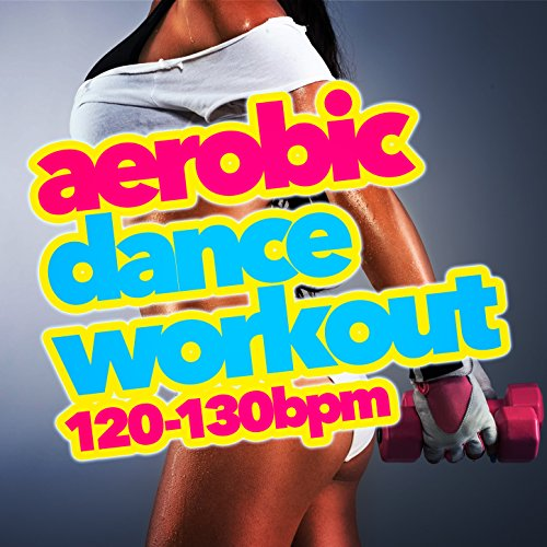 Aerobic Dance Workout (120-130 BPM)
