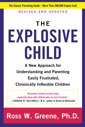 Explosive Child, The: A New Appr...