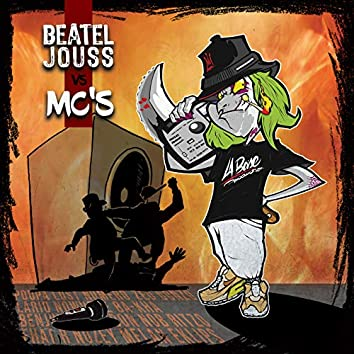 Beateljouss VS MC'S