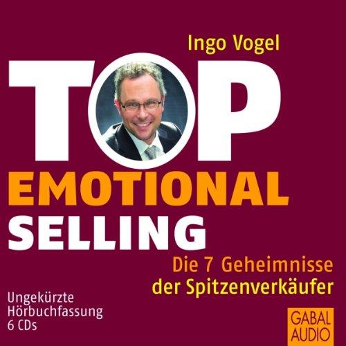 Top Emotional Selling. Die 7 Geheimnisse der Spitzenverkäufer Titelbild