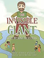 The Invisible Giant: Love Beyond Measures