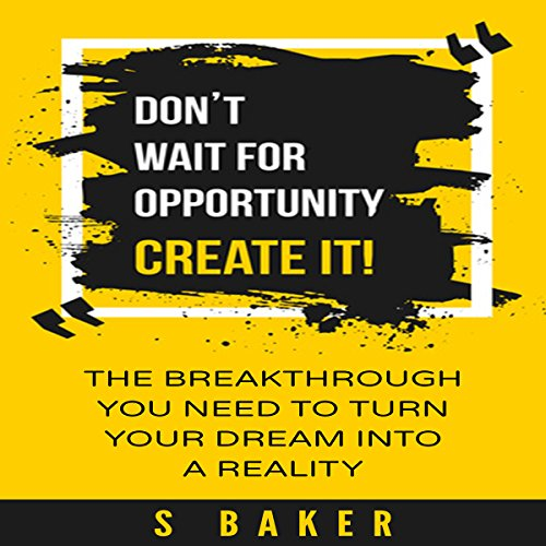 Don't Wait for Opportunity: Create It audiobook cover art
