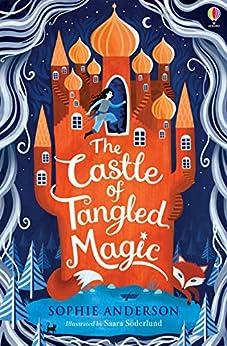 The Castle of Tangled Magic by [Sophie Anderson, Saara Katariina Söderlund]
