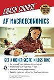 AP® Macroeconomics Crash Course Book + Online: Get a Higher Score in Less Time (Advanced Placement (AP) Crash Course)