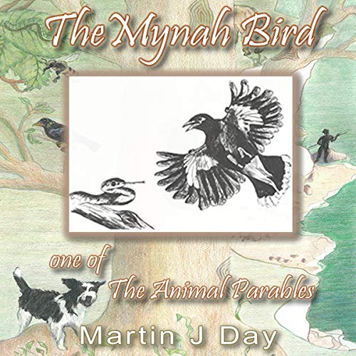 The Mynah Bird - Who Found His Song (One of the Animal Parables) cover art