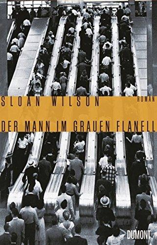 Der Mann im grauen Flanell: Roman