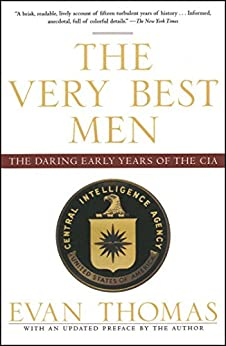 The Very Best Men: The Daring Early Years of the CIA by [Evan Thomas]