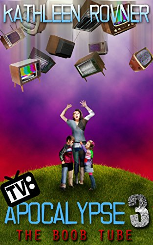 TV Apocalypse 3: The Boob Tube (English Edition)