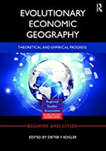 Evolutionary Economic Geography: Theoretical and Empirical Progress (Regions and Cities Book 92)
