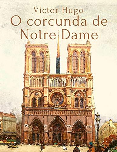 Victor Hugo: O corcunda de Notre Dame