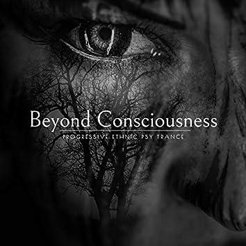 Beyond Consciousness - Progressive Ethnic Psy Trance