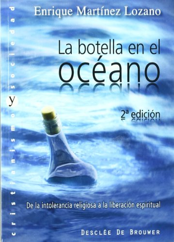 La botella en el océano: De la intolerancia religiosa a la liberación espiritual (Cristianismo y Sociedad)