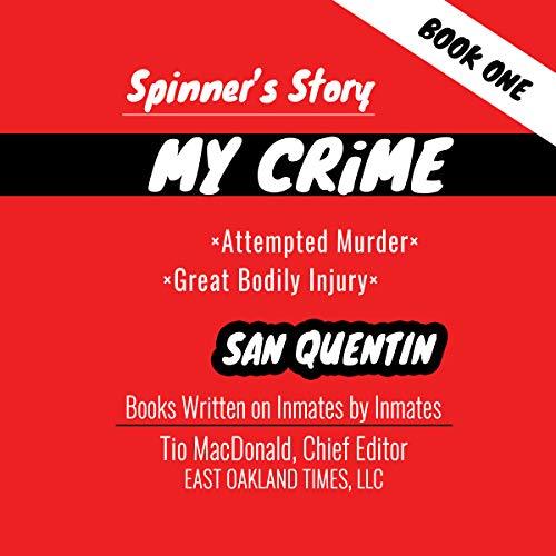 Spinner's Story: My Crime audiobook cover art