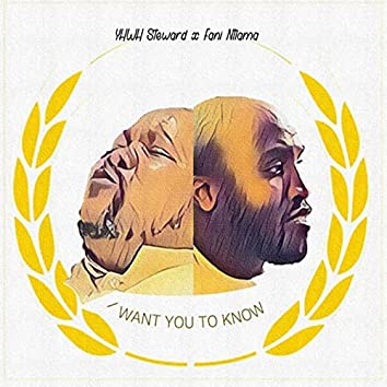 I Want You to Know (feat. Fani Ntlama)