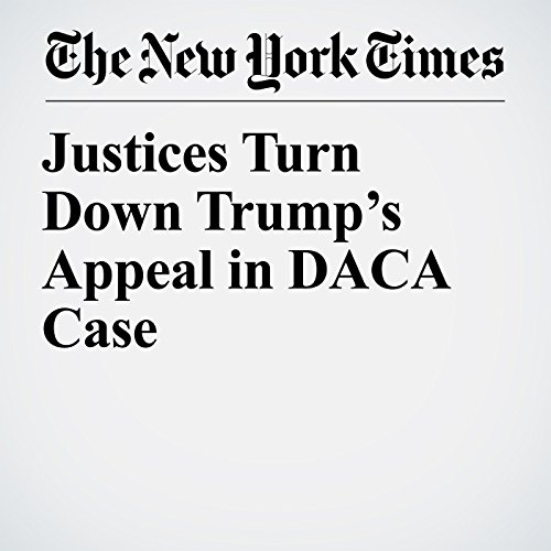 Justices Turn Down Trump's Appeal in DACA Case copertina