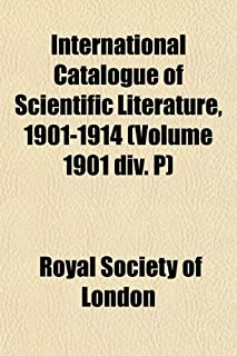 International Catalogue of Scientific Literature, 1901-1914 (Volume 1901 DIV. P)