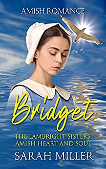 The Lambright Sisters - Bridget (Amish Heart and Soul Book 2) by [Sarah Miller]