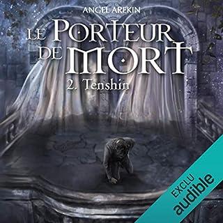 Tenshin     Le Porteur de Mort 2              De :                                                                                                                                 Angel Arekin                               Lu par :                                                                                                                                 Karl-Line Heller,                                                                                        Vincent de Boüard                      Durée : 17 h et 36 min     Pas de notations     Global 0,0