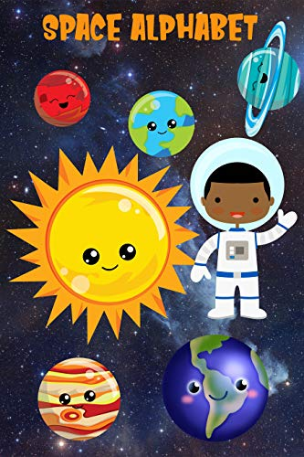 Space Alphabet for Kids: Alphabet Learning ABC for Toddlers | Learn Letters from A to Z | Educational Activity Book | Hours of Challenging Fun for Space Lovers (English Edition)