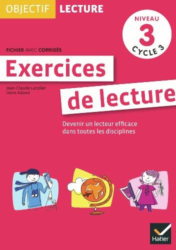 Objectif Lecture - Exercices de lecture, fichier avec corrigés Niveau 3 Cycle 3
