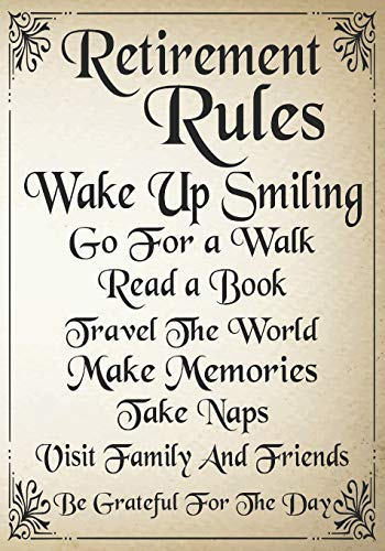 retirement rules wake up smiling go for a walk read a book...