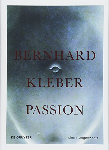 Bernhard Kleber: Passion (Edition Angewandte)