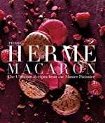Pierre Hermé Macarons - The Ultimate Recipes from the Master Pâtissier de Pierre Herme
