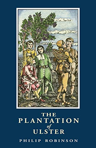 The Plantation of Ulster (British Settlement in an Irish Landscape: 1600-1670)