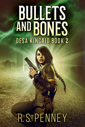 Bullets And Bones: A Sci-Fi Western (Desa Kincaid Book 2) by [R.S. Penney]