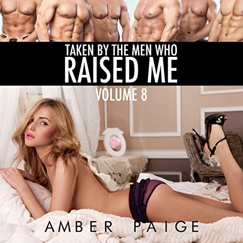 Taken by the Men Who Raised Me: Volume 8 audiobook cover art