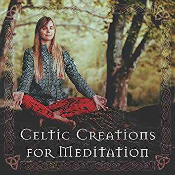 Celtic Creations for Meditation