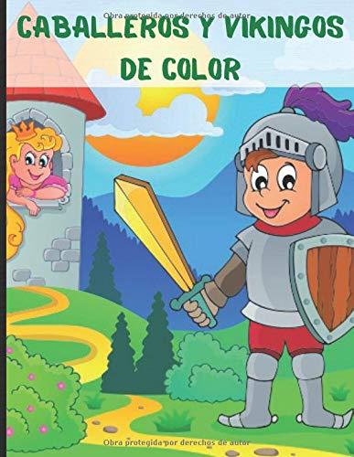 Caballeros y vikingos de color: Libro para colorear a partir de 4 años sobre el tema de la Edad Media y los vikingos - dibujo sin desbordar 50 ... de la época - folleto para niños y niñas