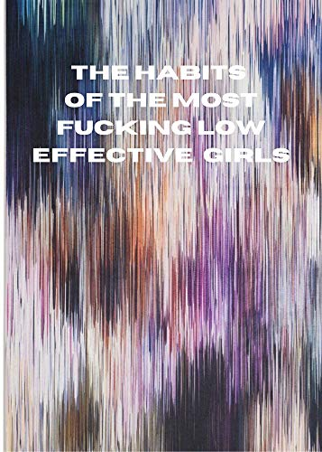 the habits of the most fucking low effective girls: this bookgonna help all...