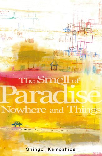 The Smell of Paradise Nowhere and Things (English Edition)