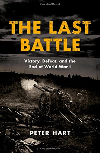 Image of The Last Battle: Victory, Defeat, and the End of World War I