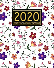 2020 Weekly & Monthly Planner: Daily Weekly Monthly Calendar 2020 Planner | Motivational Quotes and Floral Cover | January 2020 to December 2020