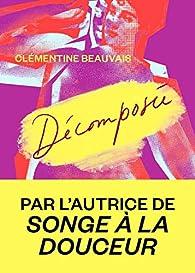 Décomposée par Clémentine Beauvais