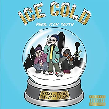 Ice Cold (feat. Fooly Faime)