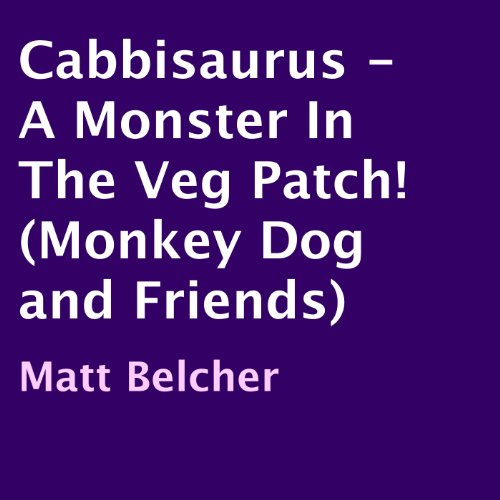 Cabbisaurus: A Monster in the Veg Patch! cover art