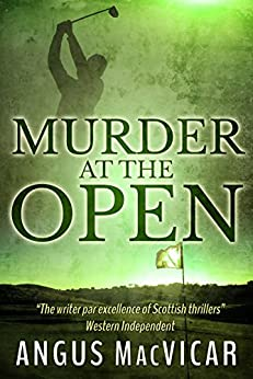 Murder at the Open by [Angus MacVicar]